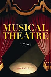 Musical Theatre: A History by John Kenrick (2008-04-15)
