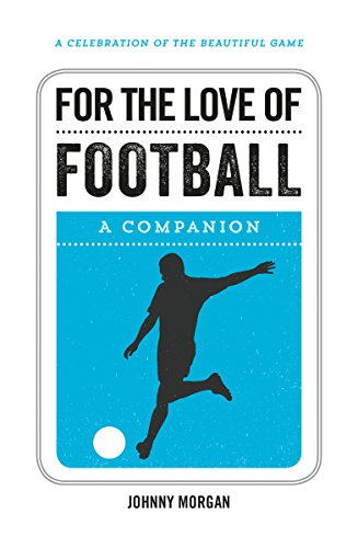 For the Love of Football: A Companion