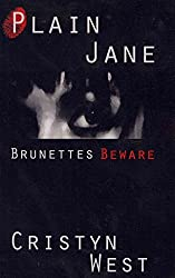 [(Plain Jane : Brunettes Beware)] [By (author) Cristyn West] published on (June, 2010)