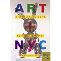 Art + NYC: A Complete Guide to New York City Art and Artists (Art+) (Paperback) - Common