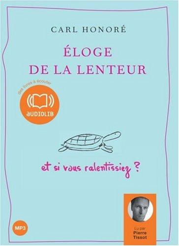 Éloge De La Lenteur - Et Si Vous Ralentissiez
