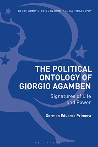 The Political Ontology of Giorgio Agamben: Signatures of Life and Power (Bloomsbury Studies in Continental Philosophy) (English Edition)