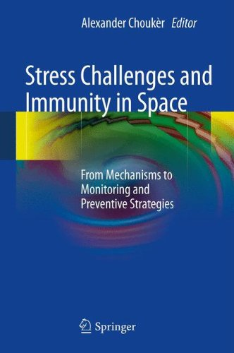 Stress Challenges and Immunity in Space : From Mechanisms to Monitoring and Preventive Strategies