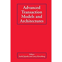 Advanced Transaction Models and Architectures