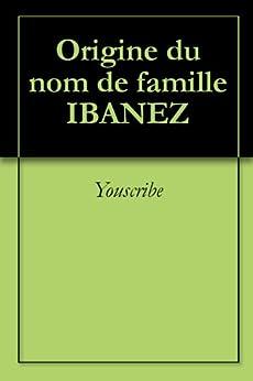 Origine du nom de famille IBANEZ (Oeuvres courtes) par [Youscribe]