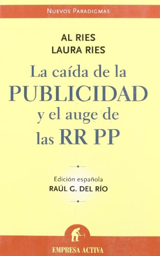 La caída de la publicidad y el auge de las RRPP (Nuevos paradigmas)