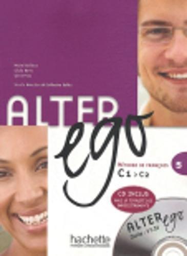 Alter ego. Livre de l'élève. Per le Scuole superiori. Con CD Audio: Alter Ego 5. Livre De L'Élève (+  CD) por Vv.Aa.
