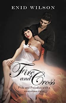Fire and Cross: Pride and Prejudice with a mysterious twist (English Edition) par [Wilson, Enid]