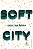 Soft City: Picador Classic