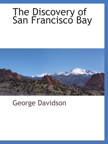 The Discovery of San Francisco Bay