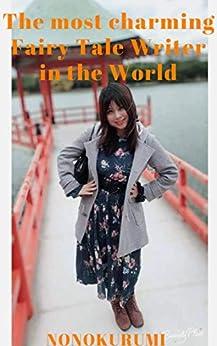 The most charming fairy tale writer in the world (English Edition) par [NONOKURUMI]