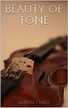 Beauty of Tone - Violin Bow Arm Exercises (How to Play The Violin Book 6) (English Edition) par [Chase, Aaron]