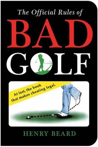 The Official Rules of Bad Golf por Henry Beard