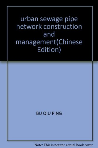 urban-sewage-pipe-network-construction-and-managementchinese-edition