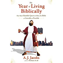 The Year of Living Biblically: One Man's Humble Quest to Follow the Bible as Literally as Possible (English Edition)