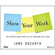 Show Your Work by Jane Bozarth (2014-05-05)