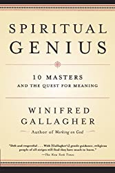 Spiritual Genius: 10 Masters and the Quest for Meaning