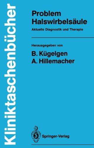 Problem Halswirbelsäule: Aktuelle Diagnostik und Therapie (Kliniktaschenbücher)