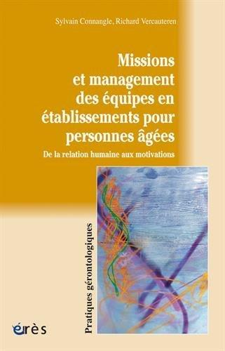 Missions et management des quipes en tablissements pour personnes ages : De la relation humaine aux motivations