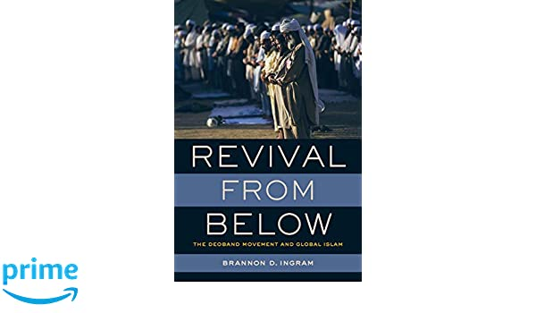 Revival from Below: The Deoband Movement and Global Islam: Amazon co