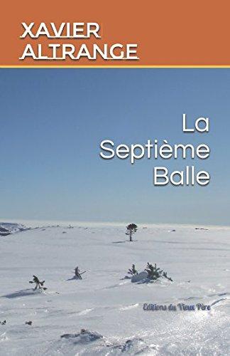 La Septième Balle par Xavier Altrange