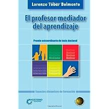 El Profesor Mediador Del Aprendizaje