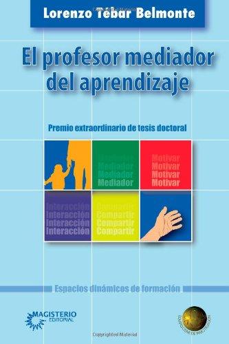 El Profesor Mediador Del Aprendizaje por Lorenzo Tébar Belmonte