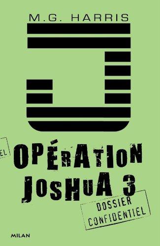 Opération Joshua, Tome 3 : Avant la dernière heure por M.G. Harris