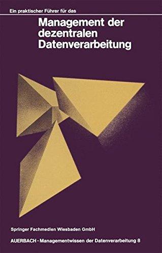 Ein praktischer Führer für das Management der dezentralen Datenverarbeitung (German Edition)
