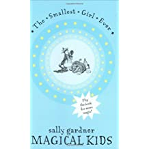 Magical Kids II: The Smallest Girl Ever and The Boy Who Could Fly by Sally Gardner (2008-10-16)