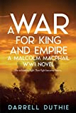 A War for King and Empire: A Malcolm MacPhail WW1 novel (Malcolm MacPhail WW1 series, Band 3)