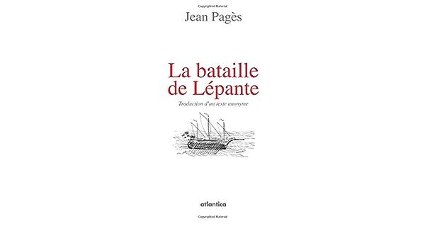 La Bataille De Lepante Traduction D Un Texte Anonyme Jean Pages Bertrand Galimard Flavigny Livres Amazon Fr