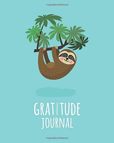 Gratitude Journal: Cute Sloth Daily Gratitude Journal For Kids To Write And Draw In. For Confidence,  Inspiration And Happiness (Fun Diary, Happy Dreams)