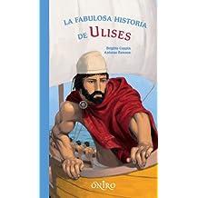 La fabulosa historia de Ulises (Libros Ilustrados)