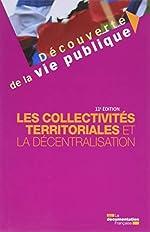 Les collectivités territoriales et la décentralisation de Michel Verpeaux