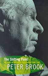 The Shifting Point: Forty Years of Theatrical Exploration, 1946-87 (Biography and Autobiography)