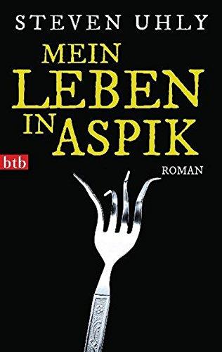 Mein Leben in Aspik: Roman