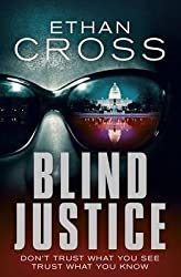 [Blind Justice] (By (author)  Ethan Cross) [published: October, 2013]