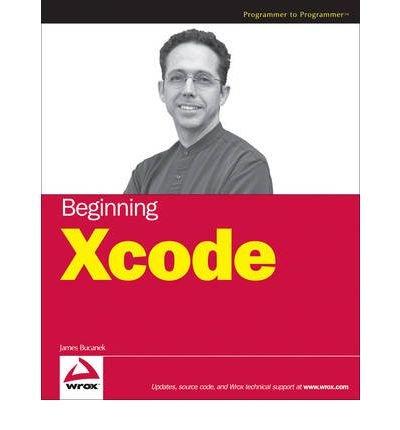 [(Beginning Xcode )] [Author: James Bucanek] [Apr-2006]