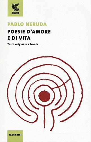 Poesie d'amore e di vita. Testo spagnolo a fronte