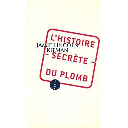 L'Histoire secrète du plomb