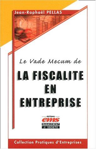 Le Vade-mecum de la fiscalité en entreprise par Jean-Raphael Pellas