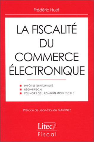 La Fiscalité du commerce électronique (ancienne édition)