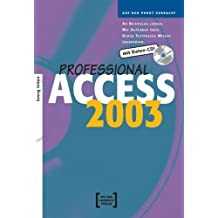 Access 2003 Professional. Mit Daten-CD!: Auf den Punkt gebracht. An Beispielen lernen, mit Aufgaben üben. Durch Testfragen Wissen überprüfen