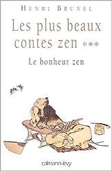 Les plus beaux contes zen : Le bonheur zen