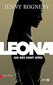 Leona, les dés sont jetés par [ROGNEBY, Jenny]