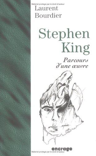 Stephen King : Parcours d'une Oeuvre, 2e édition par Laurent Bourdier