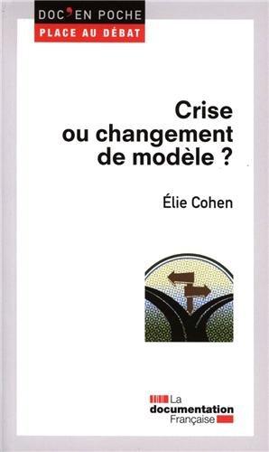 Crise ou changement de modèle ? par Elie Cohen