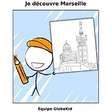 Je découvre Marseille