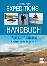 Expeditionshandbuch: Planung - Ausrüstung - Krisenmanagement